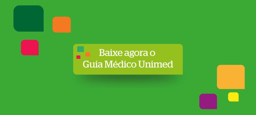 Baixe agora o Guia Médico Unimed