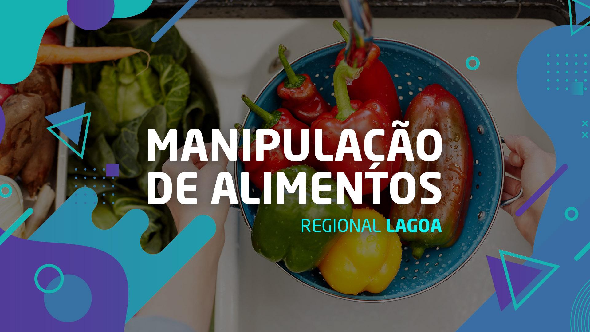 MANIPULAÇÃO DE ALIMENTOS – REGIONAL LAGOA