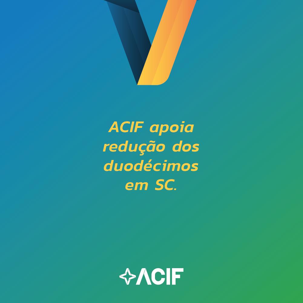 ACIF apoia redução dos duodécimos em SC
