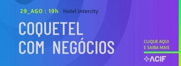 4º COQUETEL COM NEGÓCIOS ACIF
