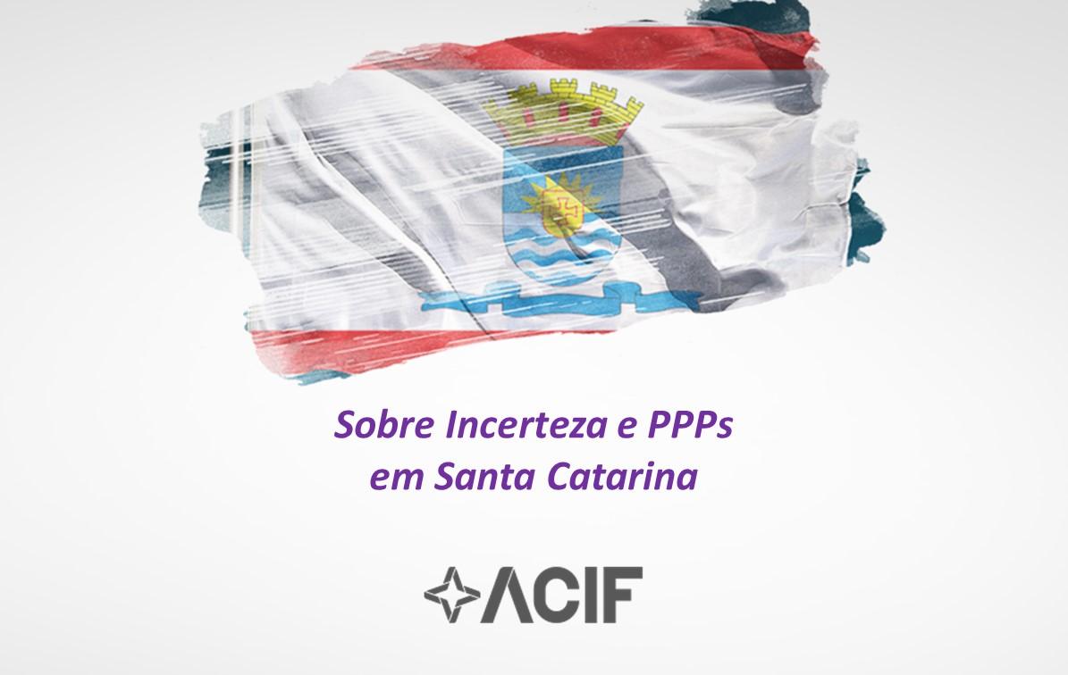 Sobre Incerteza e PPPs em Santa Catarina