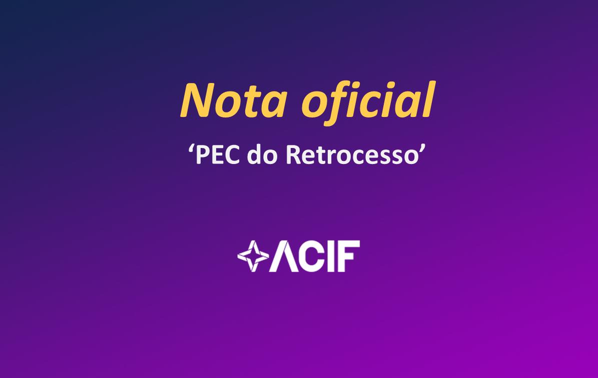 ACIF lamenta tramitação do que chama de 'PEC do Retrocesso'