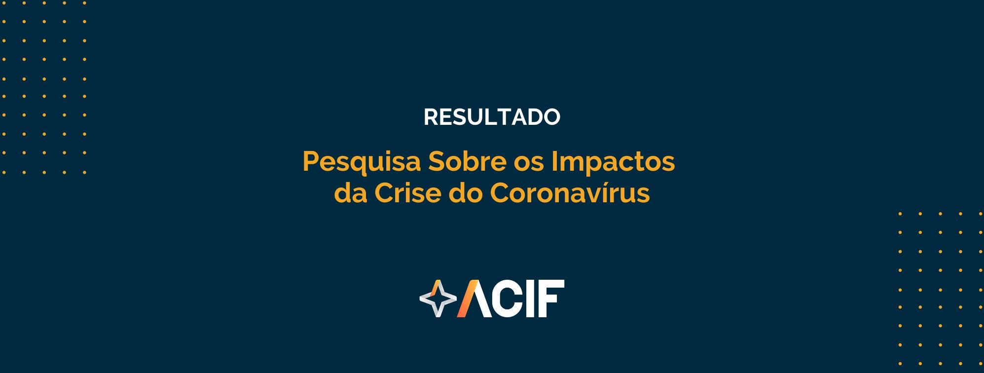 1ª pesquisa sobre os impactos da crise do coronavírus
