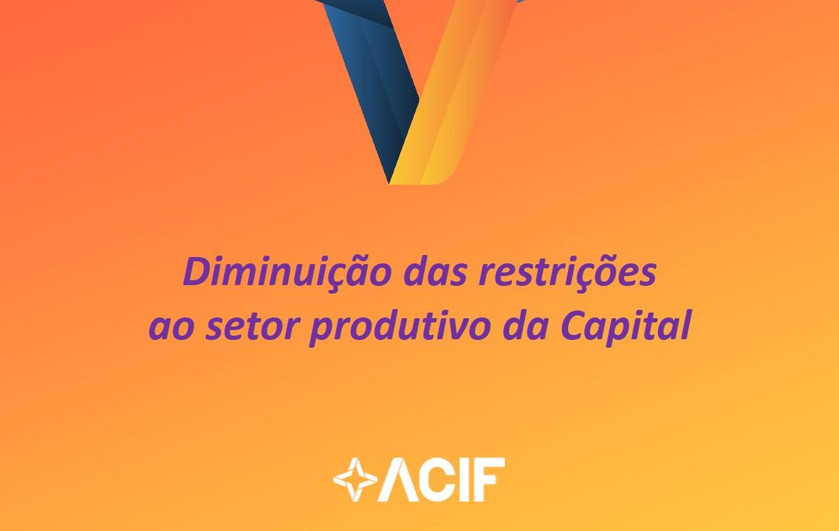 ACIF considera positiva a diminuição das restrições ao setor produtivo da Capital