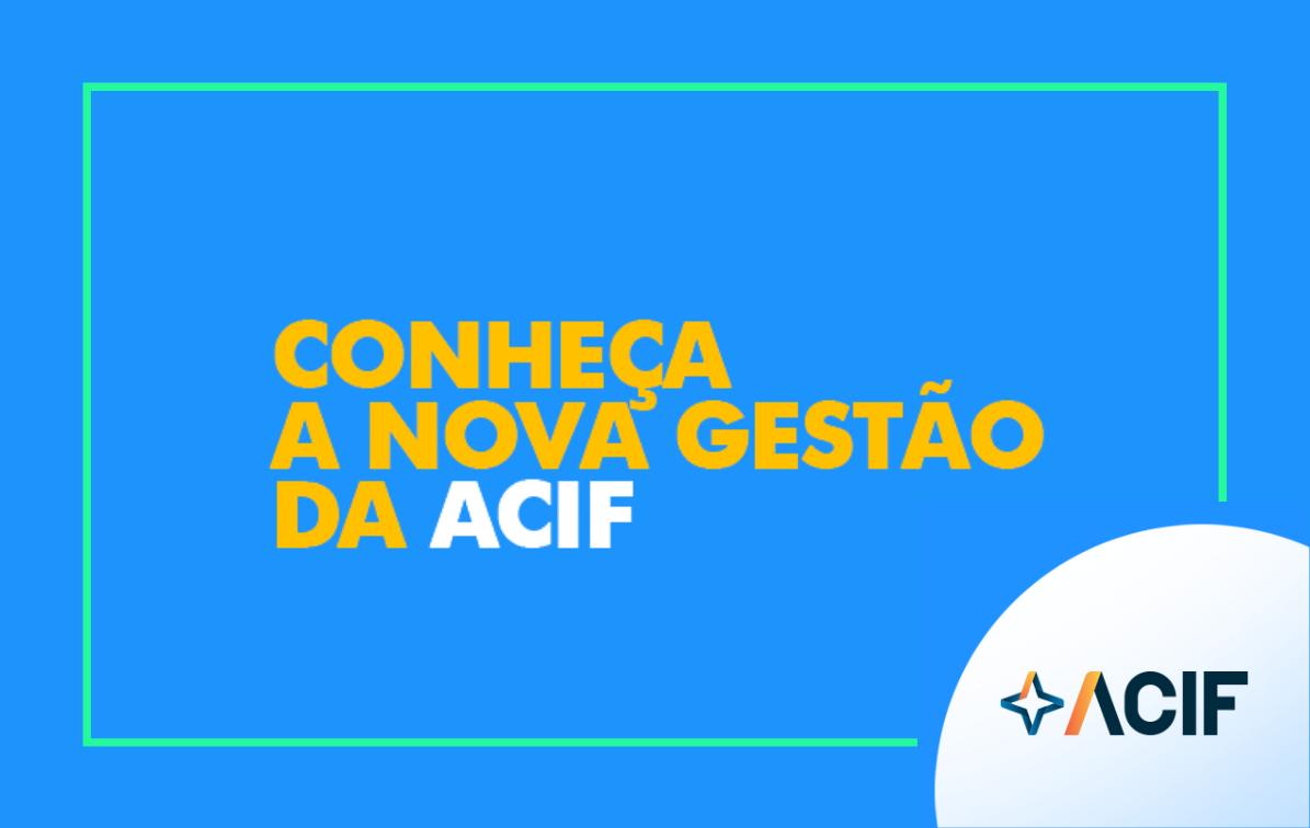 Homologada a nova diretoria da ACIF