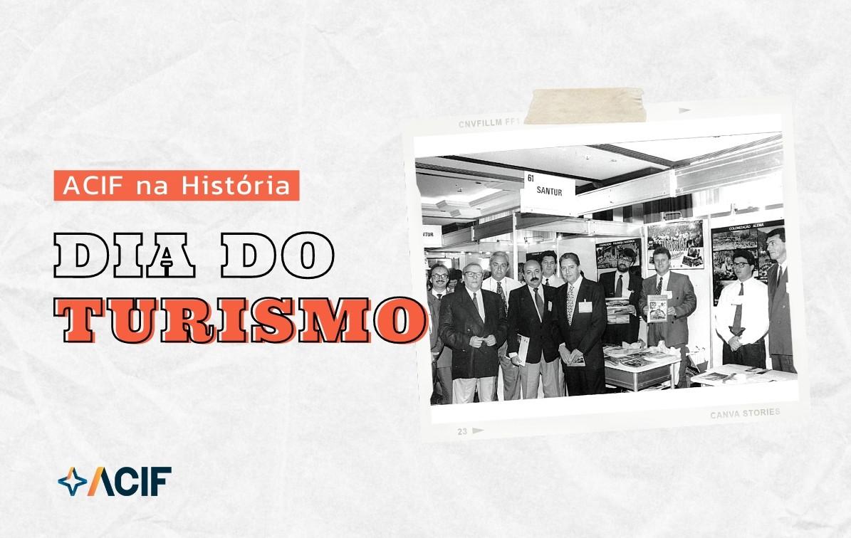 ACIF e a história do turismo em Floripa